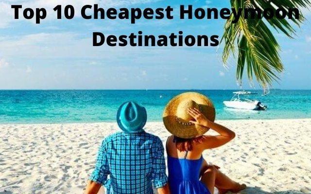 Top 10 Cheapest Honeymoon Destinations